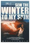 Sew the Winter to My Skin poster